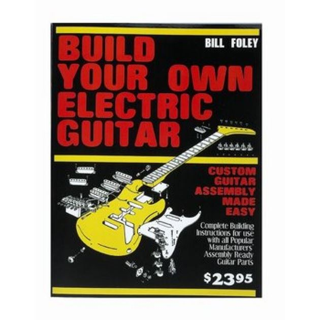 Picture of Build Your Own Electric Guitar - Bill Foley