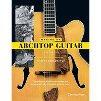 Picture of Making An Archtop Guitar - Robert Benedetto